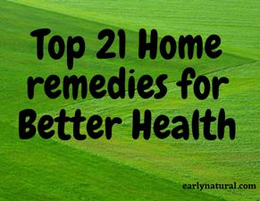 Top 21 Home Remedies for Better Health