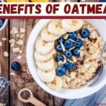 Do You Know These Benefits of Oatmeal?