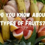 Do You Know About the Types of Fruits